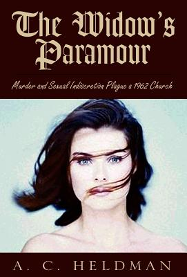 The Widow's Paramour - Heldman, A C