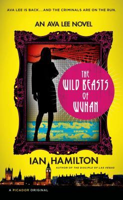 The Wild Beasts of Wuhan - Hamilton, Ian, Sir