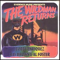 The Wildman Returns - Bobby Enriquez
