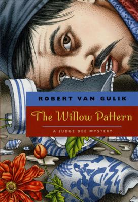 The Willow Pattern: A Judge Dee Mystery - Gulik, Robert Hans Van, and Van Gulik, Robert