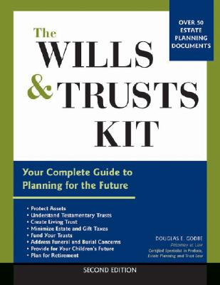 The Wills and Trusts Kit: Your Complete Guide to Planning for the Future - Godbe, Douglas E