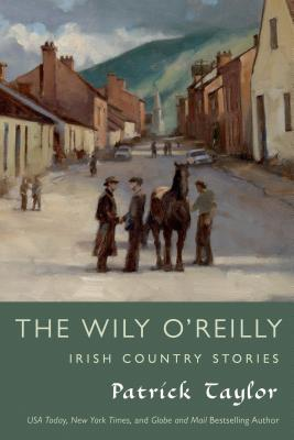 The Wily O'Reilly: Irish Country Stories - Taylor, Patrick