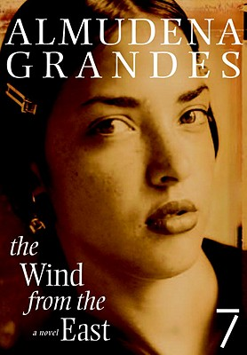 The Wind from the East - Grandes, Almudena, and Soto, Sonia (Translated by)