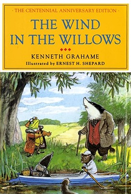 The Wind in the Willows: The Centennial Anniversary Edition - Grahame, Kenneth, and Hodges, Margaret (Preface by)
