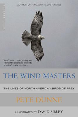 The Wind Masters: The Lives of North American Birds of Prey - Dunne, Pete