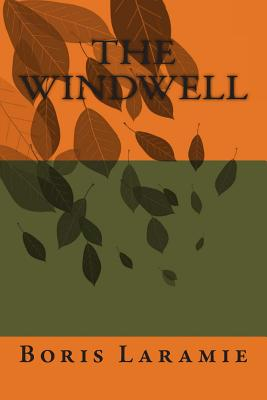 The Windwell: A Novel by Boris Laramie - Wilkinson, MR Andrew H