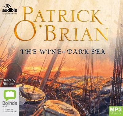 The Wine-Dark Sea - O'Brian, Patrick, and Jerrom, Ric (Read by), and Audible Inc (Producer)