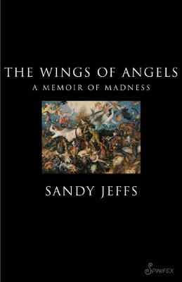 The Wings of Angels: A Memoir of Madness - Jeffs, Sandy