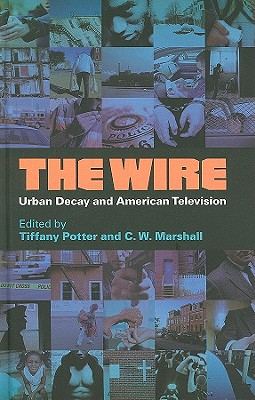 The Wire: Urban Decay and American Television - Potter, Tiffany (Editor)