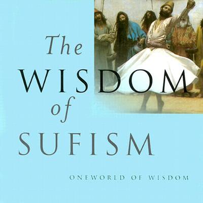 The Wisdom of Sufism - Lewisohn, Leonard, Dr.