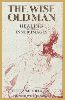 The Wise Old Man: Healing Through Inner Images - Middelkoop, Pieter
