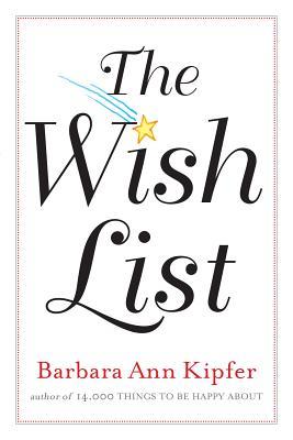 The Wish List - Kipfer, Barbara Ann, PhD