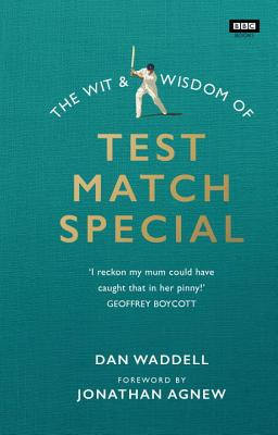The Wit and Wisdom of Test Match Special - Waddell, Dan
