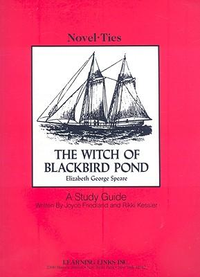The Witch of Blackbird Pond - Speare, Elizabeth George, and Friedland, Joyce (Editor), and Kessler, Rikki (Editor)