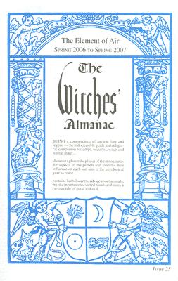 The Witches' Almanac: Spring 2006-Spring 2007 - Witches' Almanac (Creator)