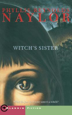 The Witch's Sister - Naylor, Phyllis Reynolds