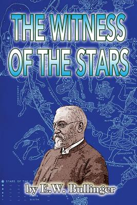 The Witness of the Stars - Bullinger, E W