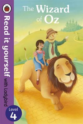 The Wizard of Oz - Read it yourself with Ladybird: Level 4 - Ladybird