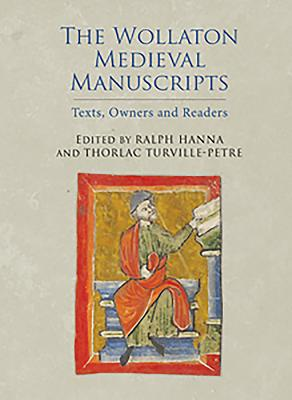 The Wollaton Medieval Manuscripts: Texts, Owners and Readers - Turville-Petre, Thorlac (Editor), and Hanna, Ralph (Editor)