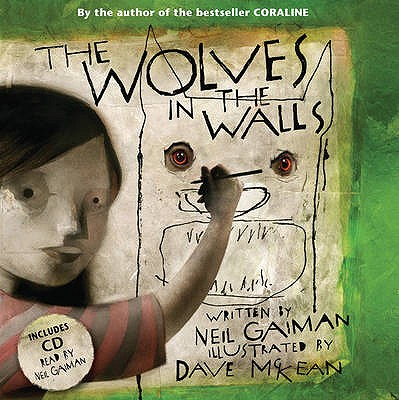 The Wolves in the Walls - Gaiman, Neil