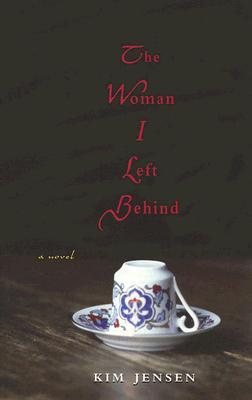 The Woman I Left Behind - Jensen, Kim