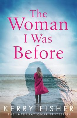 The Woman I Was Before: A gripping emotional page turner with a twist - Fisher, Kerry