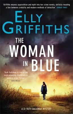 The Woman In Blue: The Dr Ruth Galloway Mysteries 8 - Griffiths, Elly
