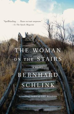 The Woman on the Stairs - Schlink, Bernhard, and Hackett, Joyce (Translated by), and Schmidt, Bradley (Translated by)