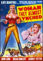 The Woman They Almost Lynched - Allan Dwan