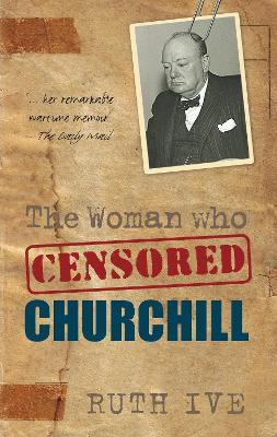 The Woman Who Censored Churchill - Ive, Ruth
