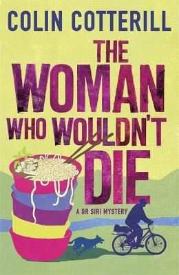 The Woman Who Wouldn't Die: A Dr Siri Murder Mystery - Cotterill, Colin