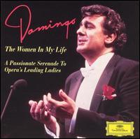 The Women in My Life: A Passionate Serenade to Opera's Leading Ladies - Los Angeles Philharmonic Orchestra; Plácido Domingo (tenor); Wiener Philharmoniker; Vienna State Opera Chorus (choir, chorus)