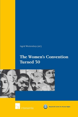 The Women's Convention Turned 30: Achievements, Setbacks, and Prospects - Westendorp, Ingrid (Editor)