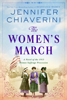 The Women's March: A Novel of the 1913 Woman Suffrage Procession - Chiaverini, Jennifer