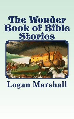The Wonder Book of Bible Stories - Marshall, Logan