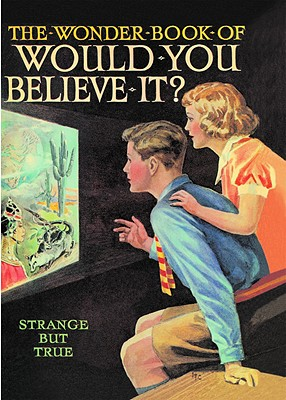 The Wonder Book of Would You Believe It? - Golding, Harry (Editor)