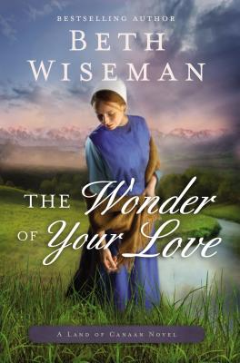 The Wonder of Your Love - Wiseman, Beth