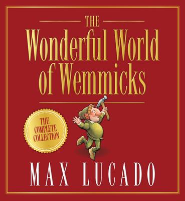 The Wonderful World of Wemmicks - Lucado, Max