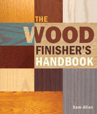 The Wood Finisher's Handbook - Allen, Sam