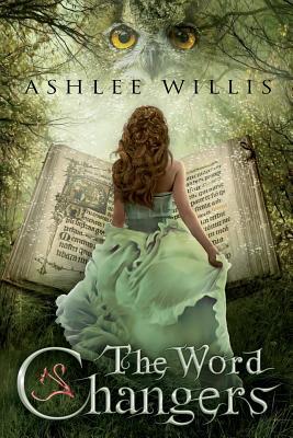 The Word Changers - Willis, Ashlee