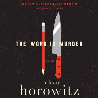 The Word Is Murder - Horowitz, Anthony, and Kinnear, Rory (Read by)