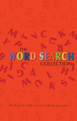 The Word Search Collection: With Over 340 Word-Finding Puzzles - Parragon Books Ltd