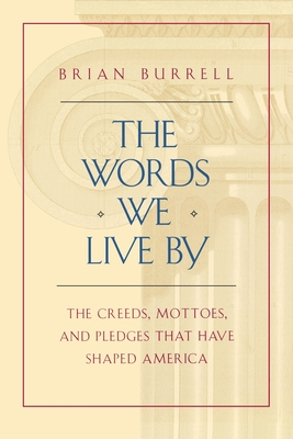 The Words We Live by - Burrell, Brian