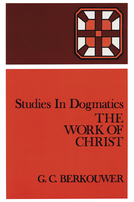 The Work of Christ - Berkouwer, G C