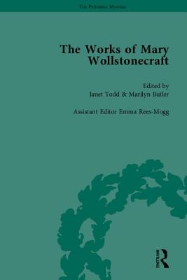 The Works of Mary Wollstonecraft - Todd, Janet (Editor)