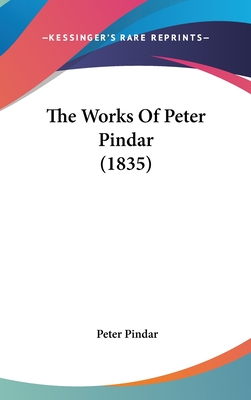 The Works of Peter Pindar (1835) - Pindar, Peter