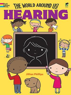 The World Around Us! Hearing - Phillips, Jillian