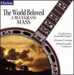 The World Beloved: A Bluegrass Mass