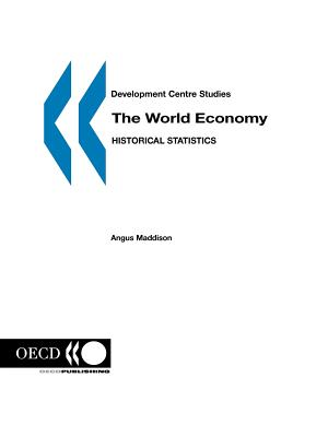 The World Economy: Historical Statistics - Angus Maddison Published by Oecd Publ (Adapted by)
