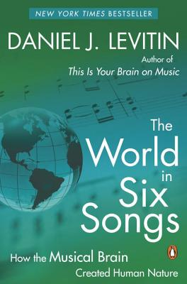 The World in Six Songs - Levitin, Daniel